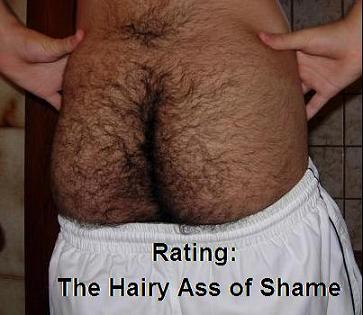 The Hairy Arse Hall of Shame or is it Fame? (1/3)